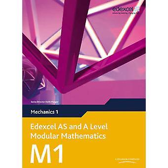 Edexcel AS and A Level Modular Mathematics Mechanics 1 M1 by Susan Ho