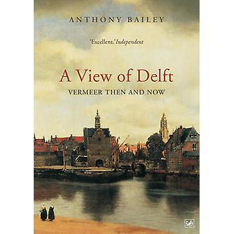 منظر دلفت-فيرمير ثم والآن عن طريق أنتوني بيلي--سوف Sulkin