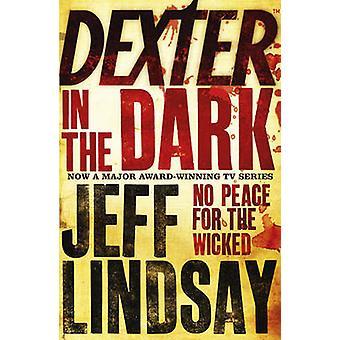 Dexter i mørket av Jeff Lindsay - 9780752881607 bok