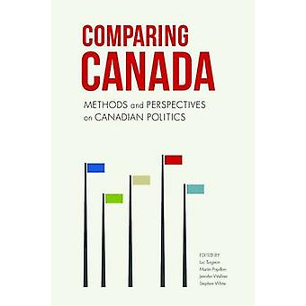 Comparing Canada - Methods and Perspectives on Canadian Politics by Lu