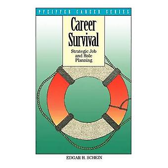 Career Survival - Strategic Job and Role Planning by Edgar H. Schein -