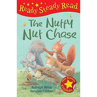 The Nutty Nut Chase by Kathryn White - Vanessa Cabban - 9781845066703