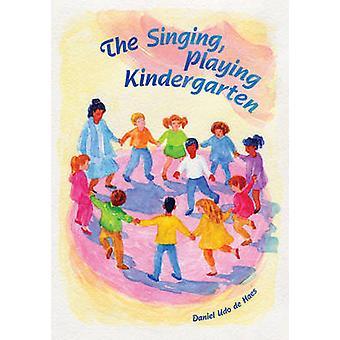 The Singing - Playing Kindergarten by Daniel Udo de Haes - Barbara Me