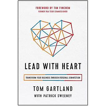 Lead with Heart - Transform Your Business Through Personal Connection