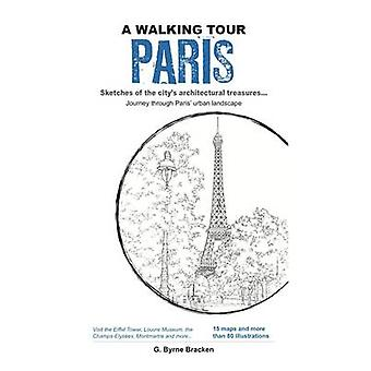 A Walking Tour Paris - Sketches of the City's Architectural Treasures