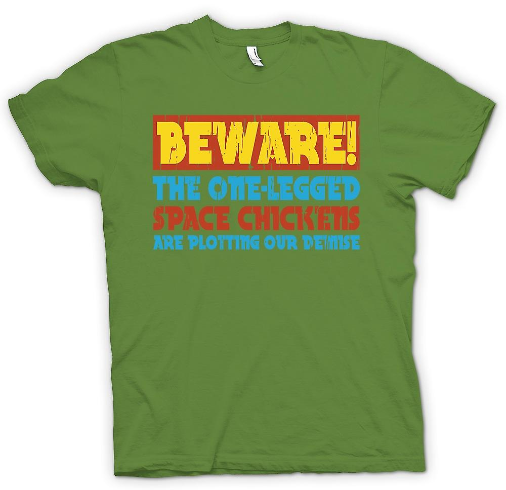 Mens T-shirt - Beware The One Legged Space Chickens Are Plotting Our Demise - Funny