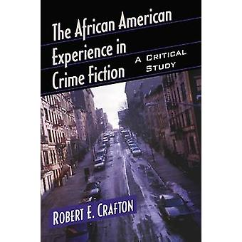 The African American Experience in Crime Fiction - A Critical Study by
