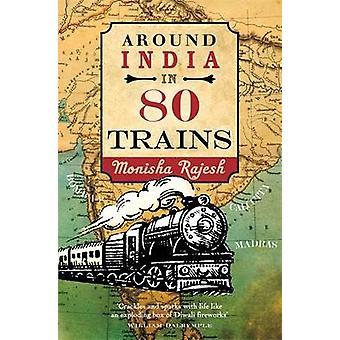 Around India in 80 Trains by Monisha Rajesh - 9781857886443 Book