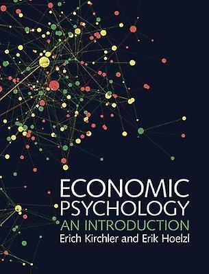 Economic Psychology - An Introduction by Erich Kirchler - 978110766863