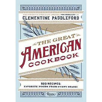 The Great American Cookbook - 500 Time-Tested Recipes - Favourite Food