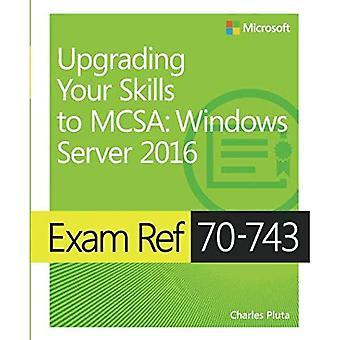 Exam Ref 70-743 Upgrading Your Skills to MCSA: Windows Server 2016 (Paperback)