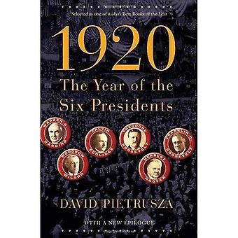 1920: The Year of the Six Presidents