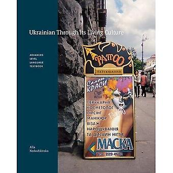 Ukrainian Through Its Living Culture: Advanced Level Language Textbook