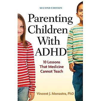 Erziehung von Kindern mit ADHS: 10 Lektionen, die Medizin kann nicht lehren (LifeTools: Bücher für die breite Öffentlichkeit)
