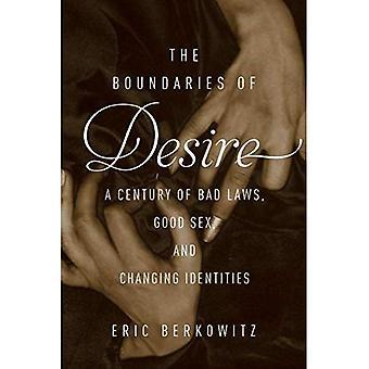 Gränserna för önskan: ett århundrade av bra Sex, dåliga lagar och föränderliga identiteter