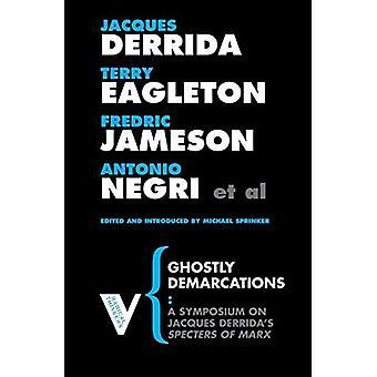 Spöklika avgränsningar: Ett Symposium om Jacques Derridas spöken av Marx (radikala tänkare serien 3): ett Symposium om Jacques Derridas spöken av Marx (radikala tänkare)