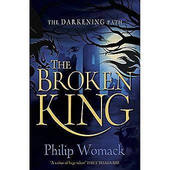 The Broken King (The Darkening Path)