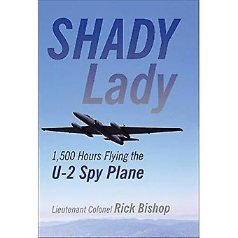 Shady Lady: Flying the 'Dragon�Lady' U-2 Spy Plane