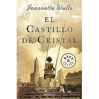 El Castillo de Cristal / glas slottet: A Memoir