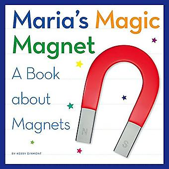 Maria's Magic Magnet: A Book about Magnets (My Day� Learning Science)