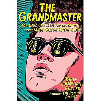 The Grandmaster: Magnus Carlsen and the Match That� Made Chess Great Again