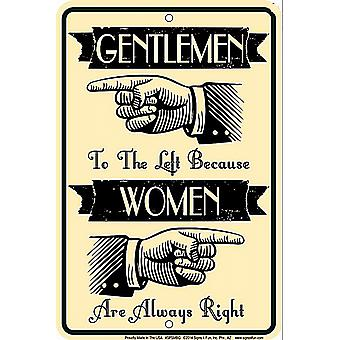 Gentlemen To the Left Because... funny metal sign  (ga)