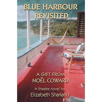 Blue Harbour Revisited A Gift from Noel Coward by Sharland & Elizabeth