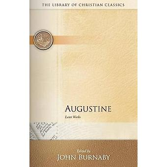 Augustine Later Works by Augustine