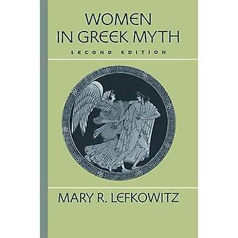 Women in Greek Myth by Lefkowitz & Mary R.