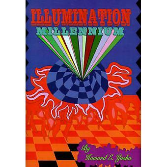 Illumination Millennium by Yosha & Howard E.