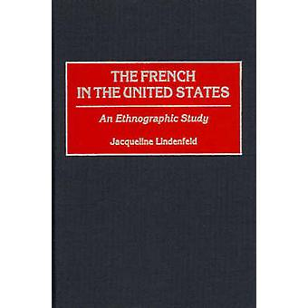 The French in the United States An Ethnographic Study by Lindenfeld & Jacqueline