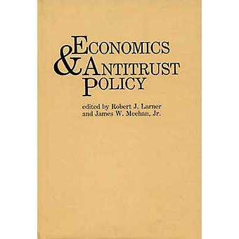 Economics and Antitrust Policy by Larner & Robert J.