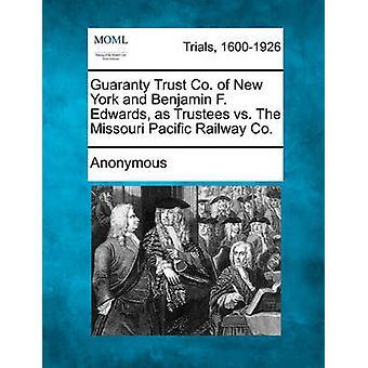 Guaranty Trust Co. in New York und Benjamin F. Edwards als Treuhänder gegenüber der Missouri Pacific Railway Co. von anonym