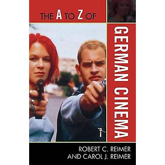 The A to Z of German Cinema by Reimer & Robert C.