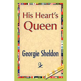 His Hearts Queen by Sheldon & Georgie