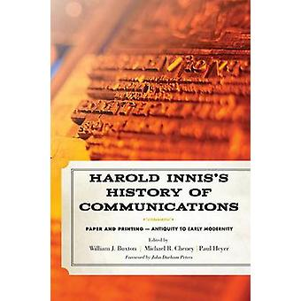 Harold Inniss History of Communications Paper and Printing Antiquity to Early Modernity by Innis & Harold Adams