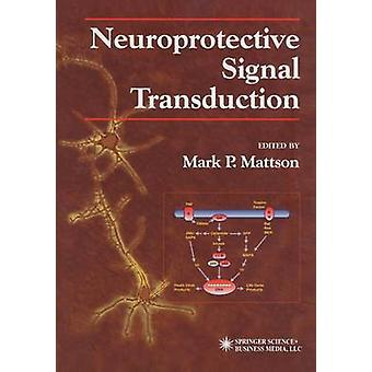 Neuroprotektive Signaltransduktion durch Mattson & Mark P.