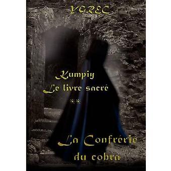 Kumpiy Le Livre Sacr La Confr Rie Du Cobra da Ygrec