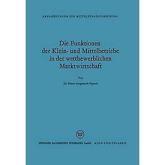 Die Funktionen der Klein und Mittelbetriebe in der wettbewerblichen Marktwirtschaft par Aengenendt & Renate