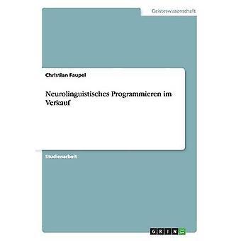 Neurolinguistisches Programmieren Im Verkauf von & Christian Faupel