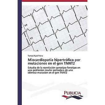 Miocardiopata hipertrfica por mutaciones en el gen TNNT2 by Ripoll Vera Tomas
