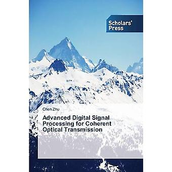 Advanced Digital Signal Processing for Coherent Optical Transmission by Zhu Chen