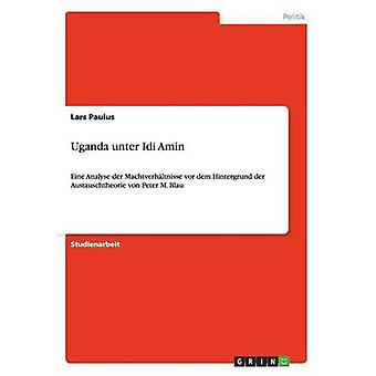 Uganda unter Idi Amin by Paulus & Lars