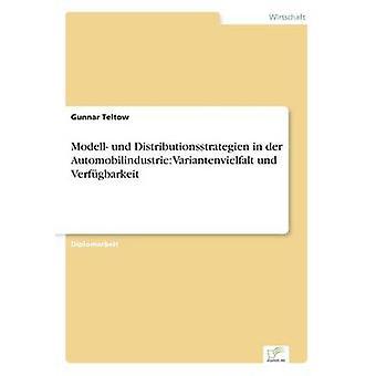 Modell und Distributionsstrategien em der Automobilindustrie Variantenvielfalt und Verfgbarkeit por Teltow & Gunnar