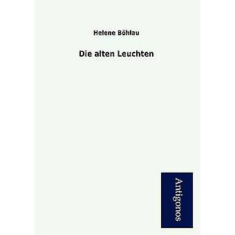 Die Alten Leuchten by B. Hlau & Helene