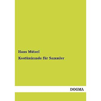 Kostmkunde fr Sammler de Mtzel & Hans