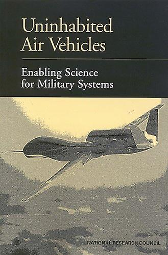 Uninhabited Air Vehicles - Enabling Science for Military Systems by Co