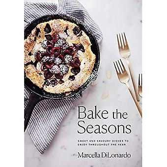 Bake The Seasons: Sweet and Savoury Dishes to Enjoy Throughout the Year