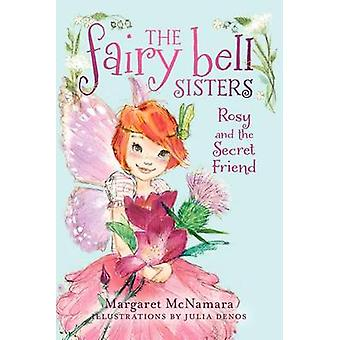 Rosy and the Secret Friend by Margaret McNamara - Julia Denos - 97800