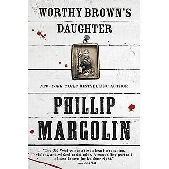 Worthy Brown's Daughter by Phillip Margolin - 9780062369406 Book